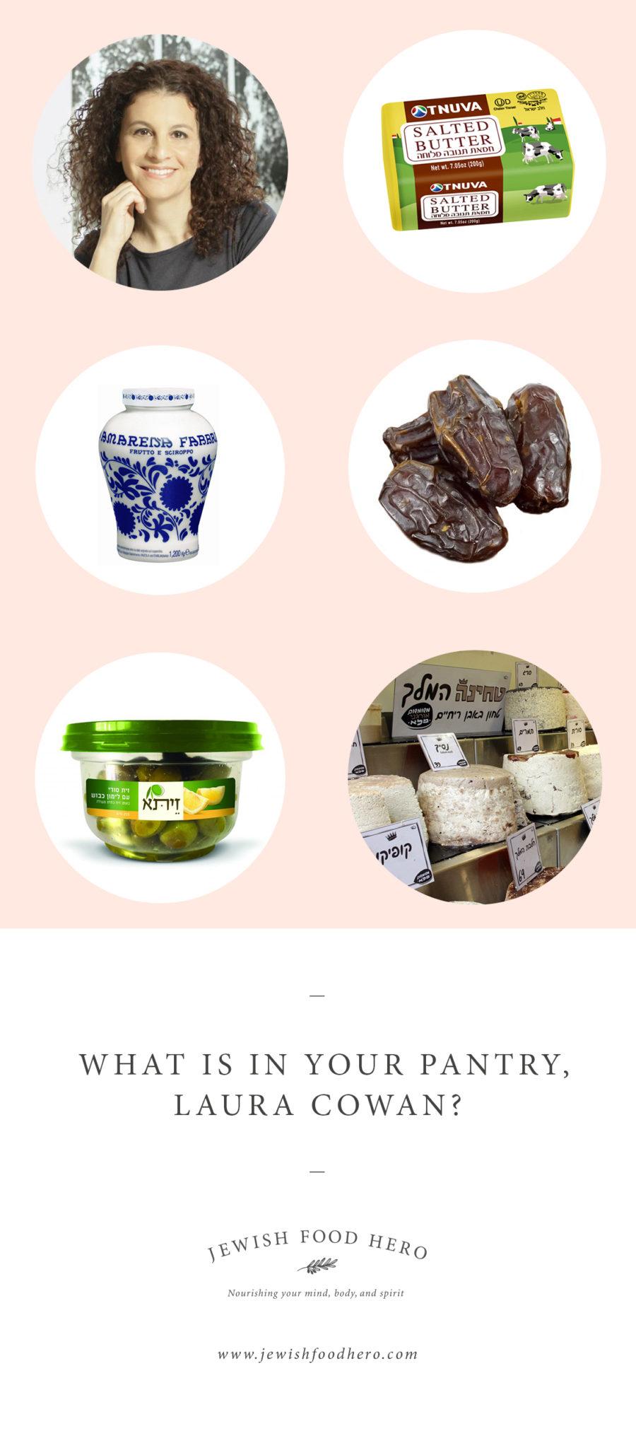 What Is In Your Pantry, Laura Cowan? >> jewishfoodhero.com