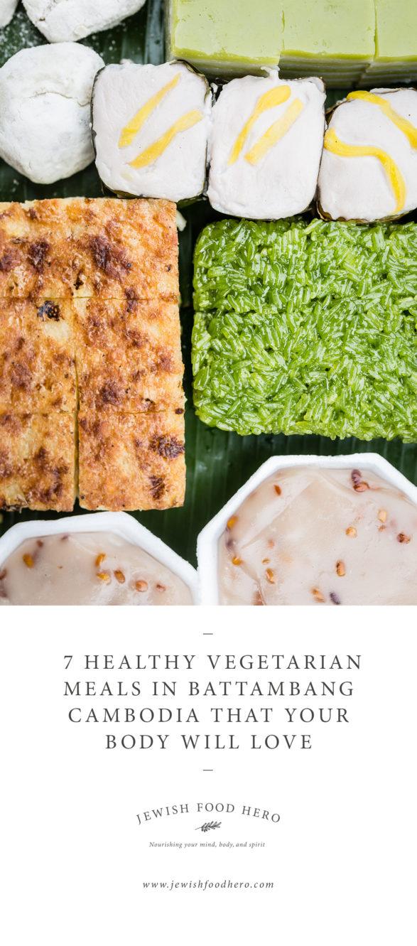 7 Healthy Vegetarian Meals In Battambang Cambodia - Khmer Dessert