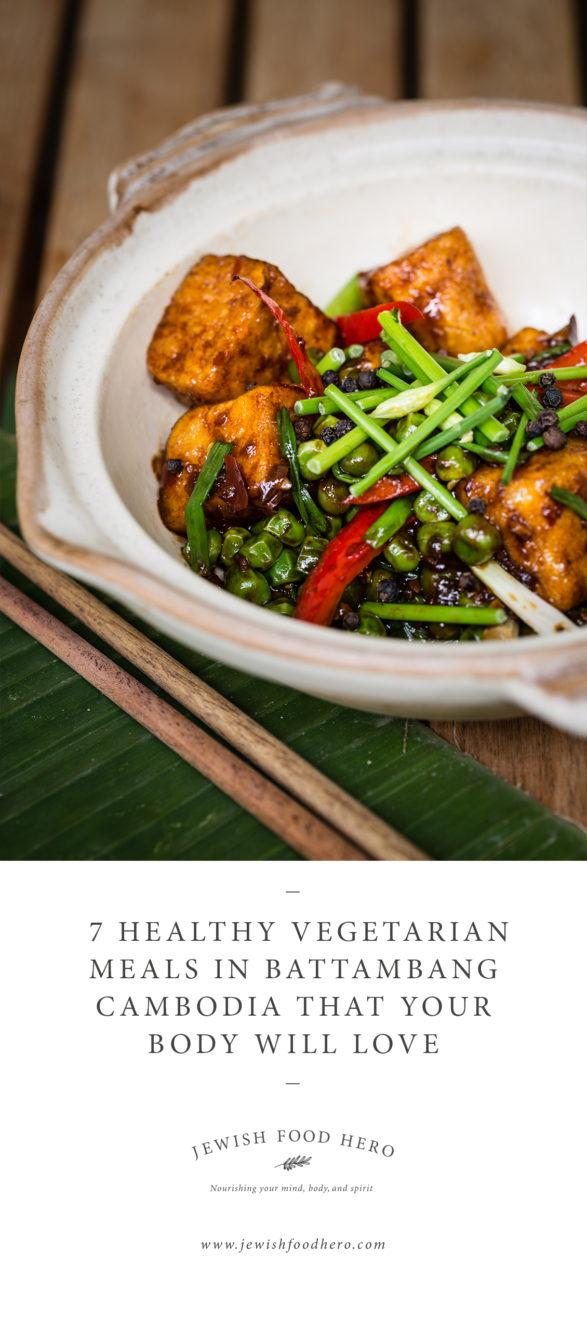 7 Healthy Vegetarian Meals In Battambang Cambodia - Jan Baii