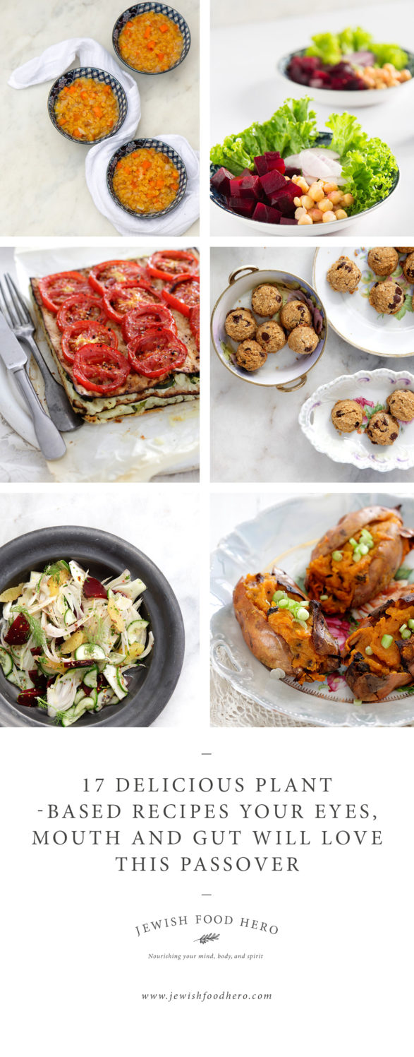 17 Delicious Plant Based Recipes Your Eyes Mouth And Gut Will Love This Passover Jewish Food Hero
