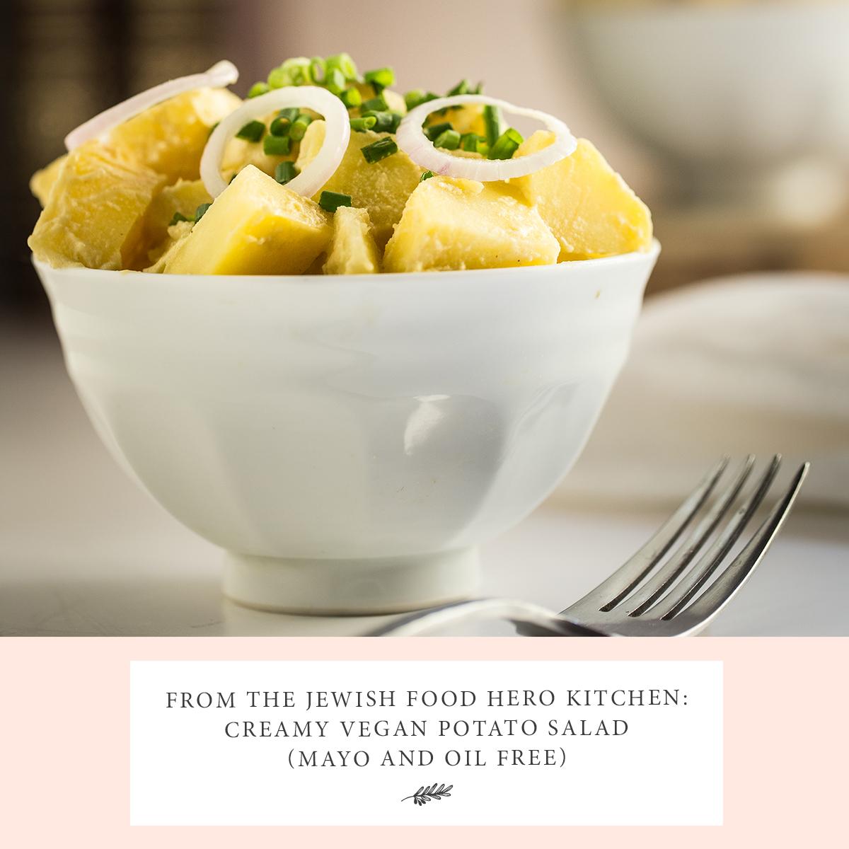 From the Jewish Food Hero Kitchen: Creamy Vegan Potato Salad (Mayo and Oil Free)